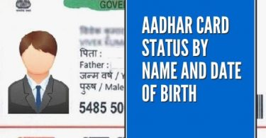 Aadhar Card Status By Name And Date Of Birth